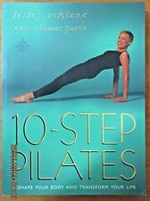 10 Step Pilates: Reshape Your Body and Transform Your Life by Leslie Ackland (Pb