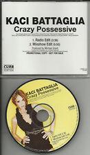 KACI BATTAGLIA Crazy Possessive RARE MIXSHOW PROMO DJ CD single