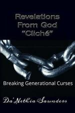 Revelations from God Cliche : Breaking Generational Curses by Da'Nethia...