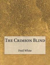 The Crimson Blind by Fred White (2015, Paperback)