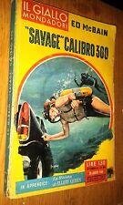 """GIALLO MONDADORI #  604-ED MCBAIN-""""SAVAGE"""" CALIBRO 300-1960"""