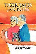 Tiger Takes A Cruise by Wanda Llamas (2009, Hardcover)