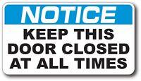 Notice Keep Door Closed Outdoor Adhesive Decal Sticker Business Door Decal