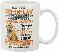 11 Oz Coffee Mug To My Son In Law,Thank You For Not Selling Her To The Circus