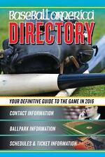 Baseball America 2016 Directory: Who's Who In Baseball, And Where To Find Them