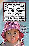 Bebes con sindrome de Down: Nueva Guia para padres(Spanish Edition)-ExLibrary
