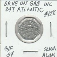 A)  Token - Save on Gas, Inc.- 247 Atlantic - G/F 5 Cents - 20 MM Aluminum