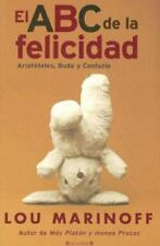 El ABC De La Felicidad/ the Middle Way: How Aristole, Buddha & Confucius Can Cha