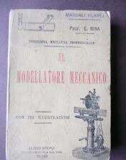 Mina Il Modellatore Meccanico Falegname Ebanista manuale Hoepli 1 Edizione 1895