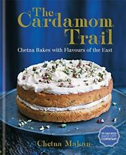 Cardamom Trail By Chetna Makan Hardcover Flavours of the East