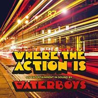 THE WATERBOYS - WHERE THE ACTION IS (DELUXE CD)  2 CD NEW+