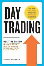 Day Trading: Beat the System and Make Money in Any Market Environment, Kuepper,
