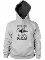 Need more Coffee Deal with Bullshit Funny Mens Hoody Womens Hipster Hoodie
