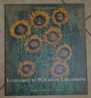 GIORDANO - I GIRASOLI DI MAURILIO COLOMBINI- ED: D'ARTE GHELFI - ANNO: 2002 (DN)
