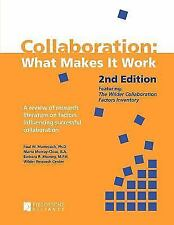 Collaboration: What Makes It Work, 2nd Edition: A Review of Research Literature