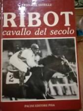 Renzo Castelli  RIBOT cavallo del secolo