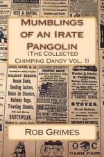Mumblings of an Irate Pangolin, Paperback by Grimes, Rob, Isbn 1493560212, Is.