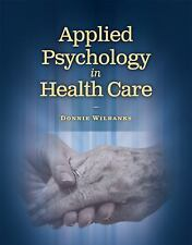 Communication and Human Behavior for Health Science: Applied Psychology in...