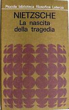 NIETZSCHE LA NASCITA DELLA TRAGEDIA OVVERO GRECITÀ E PESSIMISMO LATERZA 1978