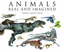 Animals Real and Imagined: The Fantasy of What Is and What Might Be (Paperback o