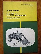 John Deere 45W 45 W Hydraulic Farm Loader Operators manual ORIGINAL