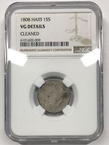 1808 Haiti 15 Sols NGC VG Details (cleaned)