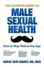 NEW The Ultimate Guide to Male Sexual Health: How to Stay Vital at Any Age