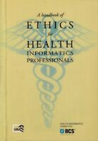 Handbook of ETHICS for HEALTH INFORMATICS Professionals ~ Healthcare Standards