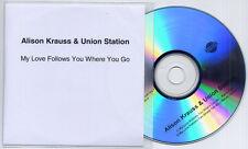 ALISON KRAUSS & UNION STATION My Love Follows You... UK promo test CD radio edit