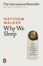 Why We Sleep: The New Science of Sleep and Dreams by Matthew Walker