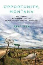 Opportunity, Montana: Big Copper, Bad Water, and the Burial of an American Lands