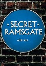 Secret Ramsgate by Andy Bull (Paperback, 2019) BRAND NEW