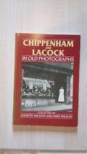 CHIPPENHAM et Lacock in Old Photographs by Mike Wilson, ANN WILSON