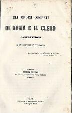Gli ordini segreti di Roma e il clero  osservazioni d'un dottore in teologia