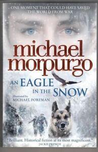 An Eagle in the Snow : Michael Morpurgo