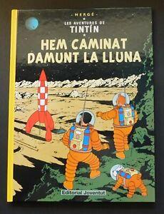 Hergé. Tintin. On a marché sur la Lune. en CATALAN. Joventut 2019. Cartonné NEUF