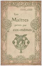 JOUIN Henry - LES MAITRES PEINTS PAR EUX-MEMES - 1902