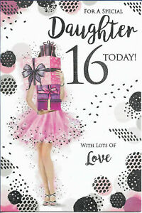 """For a Special Daughters 16th Birthday Card. Large Card 9"""" x 6"""""""