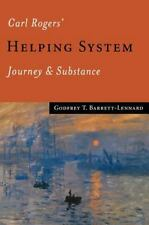 Carl Rogers' Helping System : Journey and Substance by Godfrey T....