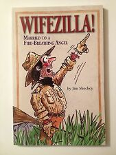 Wifezilla Married To A Frie-Breathing Angel By Jim Shockey