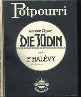 """Potpourri über """" Die Jüdin von F. HALEVY """" übergroße, alte Noten"""