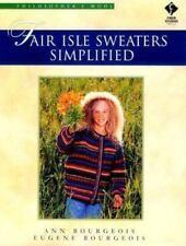Fair Isle Sweaters Simplified: Philosopher's Wool by Bourgeois, Ann|Bourgeois…