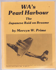 WA'S PEARL HARBOUR : THE JAPANESE RAID ON BROOME WESTERN AUSTRALIA - PRIME bw