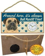 Bull Mastiff Clock-Around here it's always Bull Mastiff Time-Hang or Easel Back