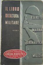 X 1572 LIBRO IL LIBRO DI CULTURA MILITARE – VOL. 1