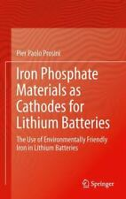 Iron Phosphate Materials as Cathodes for Lithium Batteries : The Use of...