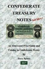 Confederate Treasury Notes by Dave Nelson - 2017