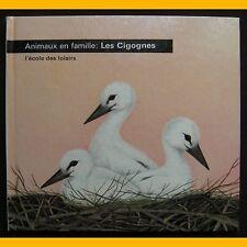 Collection Animaux en famille LES CIGOGNES Henriette Fillioux Iliane Roels 1969
