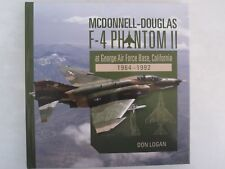 McDonnell-Douglas F-4 Phantom II at George Air Force Base, California : 1964-199