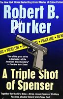 A Triple Shot of Spenser (Spenser Novels) by Robert B. Parker